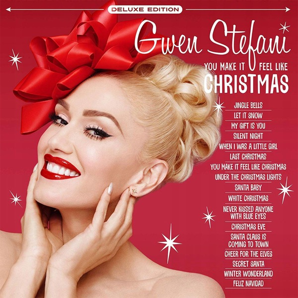 You Make It Feel Like Christmas (Deluxe Edition - 2020) |Gwen Stefani