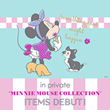"in private""MINNIE MOUSE COLLECTION"""